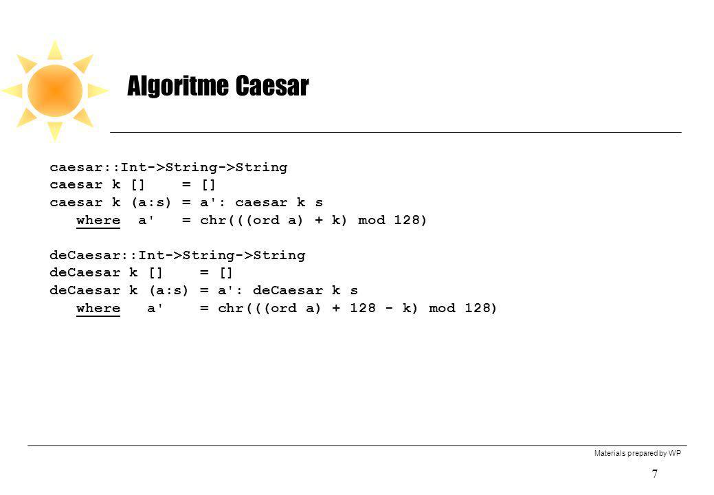 Algoritme Caesar caesar::Int->String->String caesar k [] = []